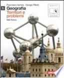 GEOGRAFIA TERRITORI E PROBLEMI VOL 1. ITALIA EUROPA