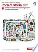 L'ora di storia 3 - Orientarsi nel Novecento:spazio, tempo, idee Ediz. rossa