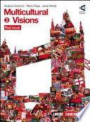 Multicolour visions-Multicultural Visions 2. Con 2 CD Audio. Per le Scuole superiori