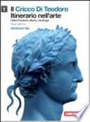 Il cricco di Teodoro. Itinerario nell'arte. Dalla preistoria all'età carolingia. Ediz. blu. Con espansione online. Con DVD. Per le Scuole superiori