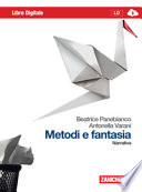 Metodi e fantasia. Narrativa-Poesia e teatro. Con espansione online. Per le Scuole superiori