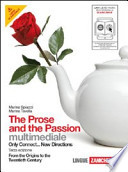 The Prose and the Passion. From the Origins to the Twentieth Century. Con Espansione Online. Per Le Scuole Superiori. Con CD-ROM
