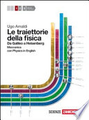 Le traiettorie della fisica - Da Galileo a Heisenberg - Meccanica con Physics in English