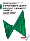 Fondamenti calcolo algebrico e geometria analitica. Moduli S-L verde. Con espansione online. Per le Scuole superiori