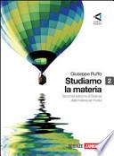 Studiamo la materia Seconda Edizione di Scienza della materia per moduli