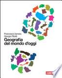 Geografia del mondo d'oggi. Per la Scuola media