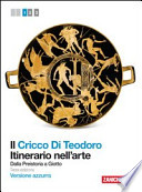 IL CRICCO DI TEODORO 1 itinerario nell'arte Dalla Preistoria a Giotto vers. Azzurra III Ed.