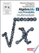 Algebra. Blu. Probabilità. Con espansione online. Con DVD. Per le Scuole superiori. Con CD-ROM