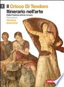 Il Cricco di Teodoro -1- dalla Preistoria all'arte romana- terza edizione-Versione arancione
