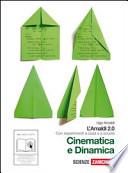 Amaldi 2.0. Cinematica e dinamica. Con esperimenti a casa e a scuola. Con espansione online. Per le Scuole superiori