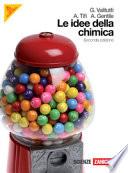 Idee della chimica. Volume unico. Per le Scuole superiori. Con espansione online