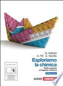 Esploriamo la chimica. Dalla materia al legame chimico. Edizione blu. Con espansione online. Per gli Ist. tecnici industriali