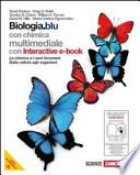 Biologia. Blu. La chimica e i suoi fenomeni-Dalle cellule agli organismi. Con espansione online. Per le Scuole superiori