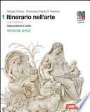 ITINERARIO NELL'ARTE.4A EDIZIONE VERSIONE VERDE-VOLUME1 (LDM)DALLA PREISTORIA A GIOTTO