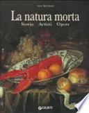La natura morta storia, artisti, opere