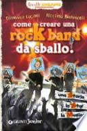 Come creare una rock band da sballo!