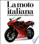 La moto italiana tutti i modelli dalle origini a oggi ed 2007 + con spedizione tracciata