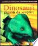 Dinosauri, giganti da scoprire