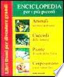 Enciclopedia per i più piccoli: Animali nel loro ambiente-Cuccioli della fattoria-Piante il verde della terra-Corpo umano. Come siamo fatti