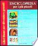 Enciclopedia per i più piccoli: Dinosauri giganti da scoprire-Storia. Viaggio nel tempo-Invenzioni e grandi scoperte-Buone maniere per i più piccoli