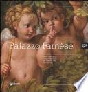 Palazzo Farnese dalle collezioni rinascimentali ad Ambasciata di Francia