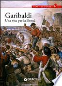 Garibaldi una vita per la libertà