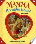 MAMMA TI VOGLIO BENE!
