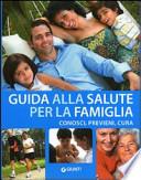 Guida alla salute per la famiglia conosci, previeni, cura