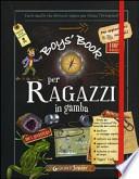 Boy's book per ragazzi in gamba. Tutto quello che dovresti sapere per vivere l'avventura