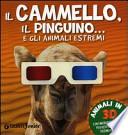 Il cammello, il pinguino... e gli animali estremi.