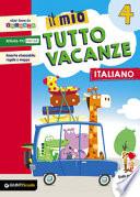 Il mio tutto vacanze. Italiano. Per la Scuola elementare