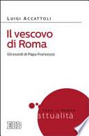 Il vescovo di Roma gli esordi di papa Francesco