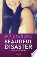 Beautiful Disaster - Uno splendido disastro