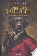 Elementare, Randolph
