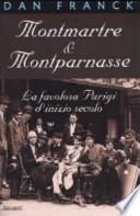 Montmartre & Montparnasse. La favolosa Parigi d'inizio secolo