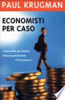 Economisti per caso. E altri dispacci dalla Scienza Triste