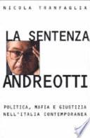 La sentenza Andreotti. Politica, mafia e giustizia nell'Italia contemporanea