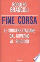 Fine corsa le sinistre italiane dal governo al suicidio