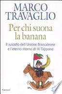 Per chi suona la banana - Il suicidio dell'Unione Brancaleone e l'eterno ritorno di Al Tappone