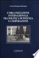 L'organizzazione internazionale tra politica di potenza e cooperazione