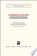 Alberico Gentili. L'ordine internazionale in un mondo a più civiltà. Atti del convegno, San Ginesio, 20-21 Settembre 2002
