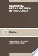 Statistica per la ricerca in Psicologia. Con elementi di Psicometria.
