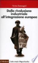 Dalla rivoluzione industriale all'integrazione europea breve storia economica dell'Europa contemporanea