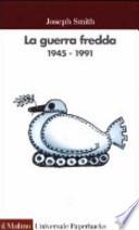 La guerra fredda 1945 - 1991