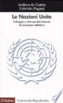 Le Nazioni unite sviluppo e riforma del sistema di sicurezza collettiva