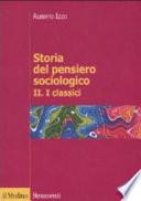 Storia del pensiero sociologico. VOL II: I Classici