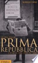 STORIA DELLA PRIMA REPUBBLICA L'Italia dal 1943 al 2003