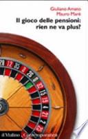 Il gioco delle pensioni rien ne va plus?