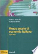 Mezzo secolo di economia italiana 1945- 2008