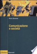 Comunicazione e società. Teorie, processi, pratiche del framing